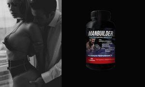 ManBuilder – Органичен Продукт за Естествено Повишаване на Либидото и Потентността! Клиентски Мнения и Цена?